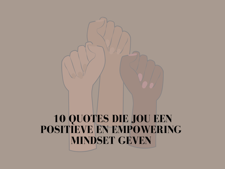 Deze 10 positieve mindset quotes geven jou extra power
