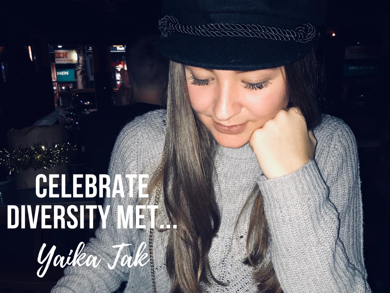 celebrate diversity met Yaika Tak