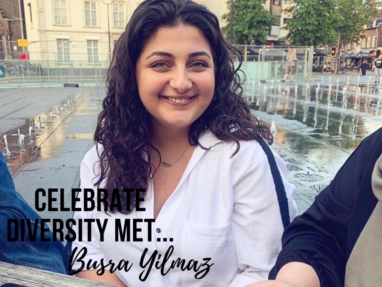 Celebrate diversity met … Busra Yilmaz